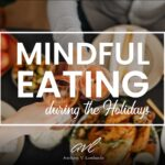 Mindful Eating & Conscious Consumption: 6 Easy Ways To Eat Mindfully