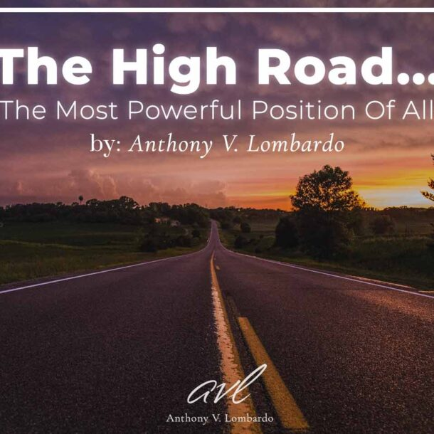 the high road is The Most Powerful Position Of All