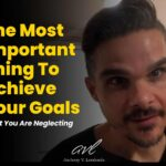 How To Achieve Your Goals By Creating Your State of Being