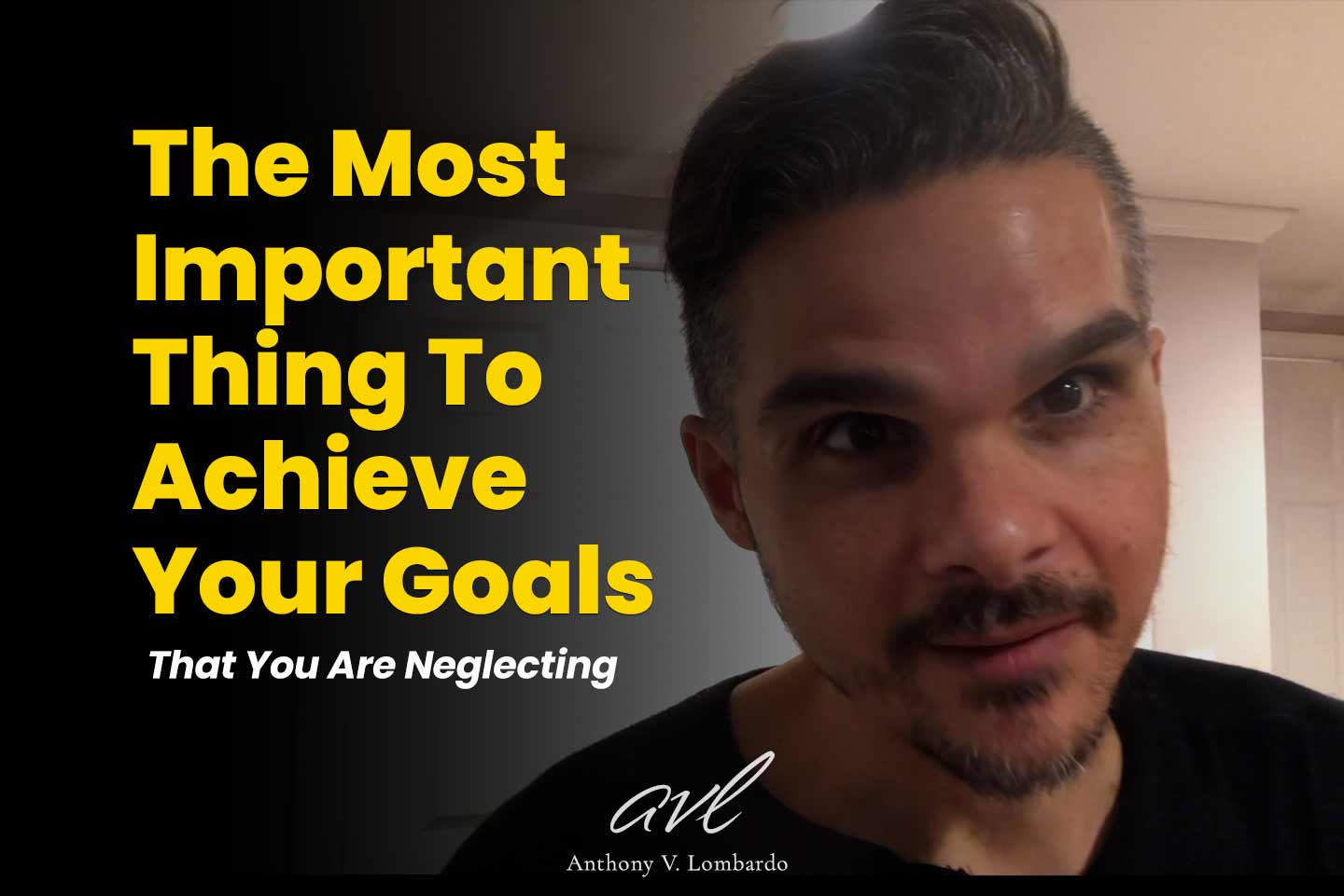 The Most Important Thing To Achieve Your Goals That You Are Neglecting
