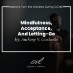 COVID Insights: A Lesson in Mindfulness, Acceptance, and Letting Go