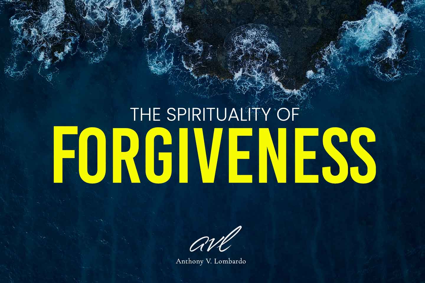 The Spirituality of Forgiveness